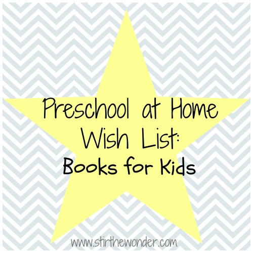 Preschool at Home Wish List: Books for Kids