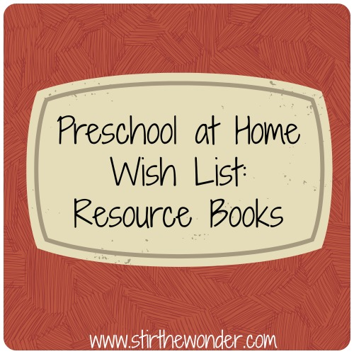 Preschool at Home Wish List: Resource Books