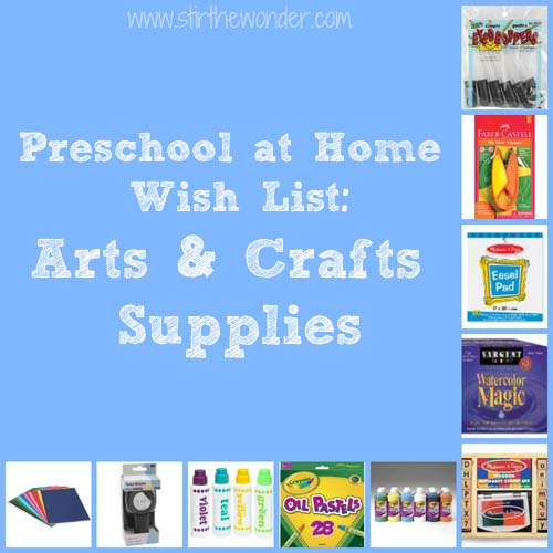 Preschool at Home Wish List: Arts & Crafts Supplies - Stir the Wonder