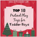 Top 10 Pretend Play Toys for Toddler Boys | Stir the Wonder