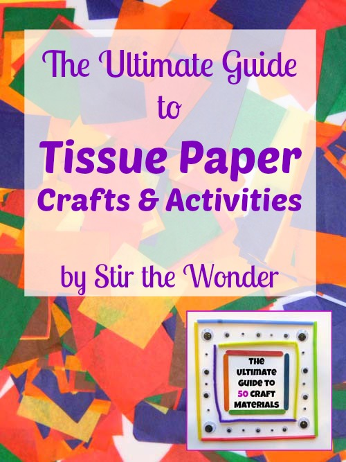 The Ultimate Guide to Tissue Paper Crafts & Activities | Stir the Wonder #kbn #tissuepaper #crafts