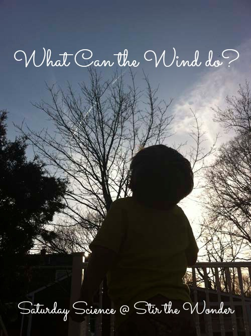 What Can the Wind Do? {Saturday Science} } Stir the Wonder #kbn #preschool #science
