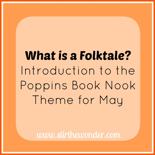 What is a Folktale? Introduction to the Poppins Book Nook Theme for May & suggestions for folktales to go along with The Carrot Seed | Stir the Wonder