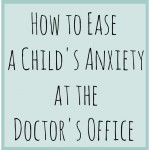 How to Ease a Childs Anxiety at the Doctors Office | Stir the Wonder #kbn #parenting