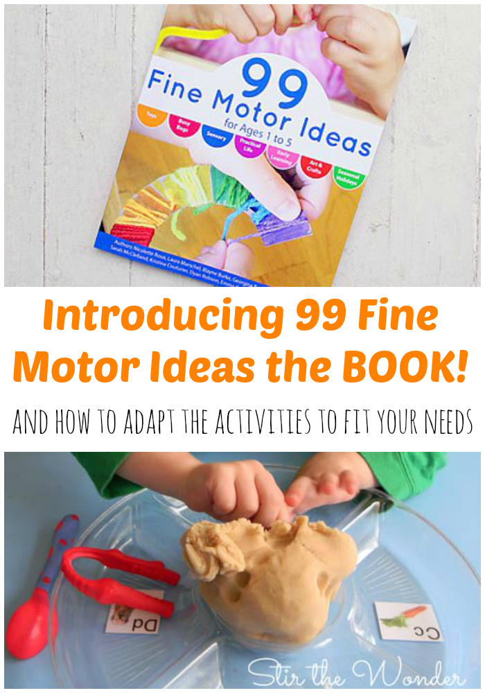 Introducing 99 Fine Motor Ideas the BOOK! and How to Adapt the Activities to Fit Your Needs | Stir the Wonder #kbn #finemotor #preschool