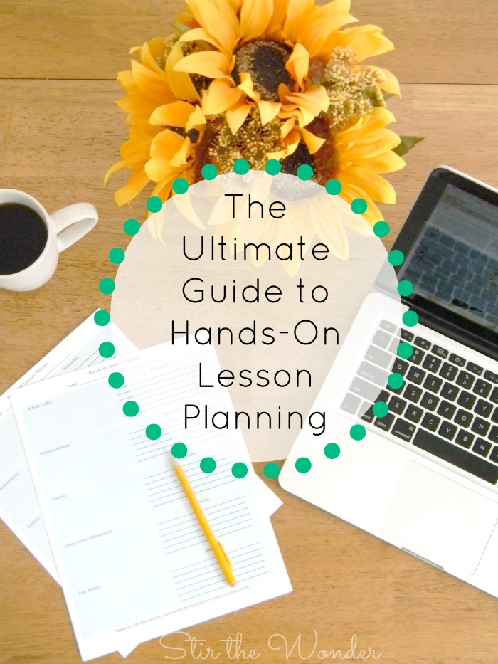 The Ultimate Guide to Hands-On Lesson Planning for classroom teachers and homeschooling parents! Includes FREE printable hands-on lesson planner!