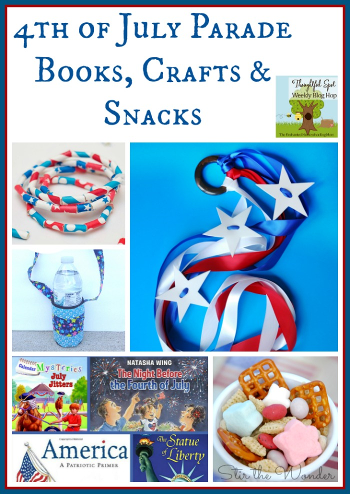 Thoughtful Spot Weekly Blog Hop #93- These 4th of July Books, Crafts & Snacks will be a fun way for kids to get ready for the 4th of July parades and festivities!