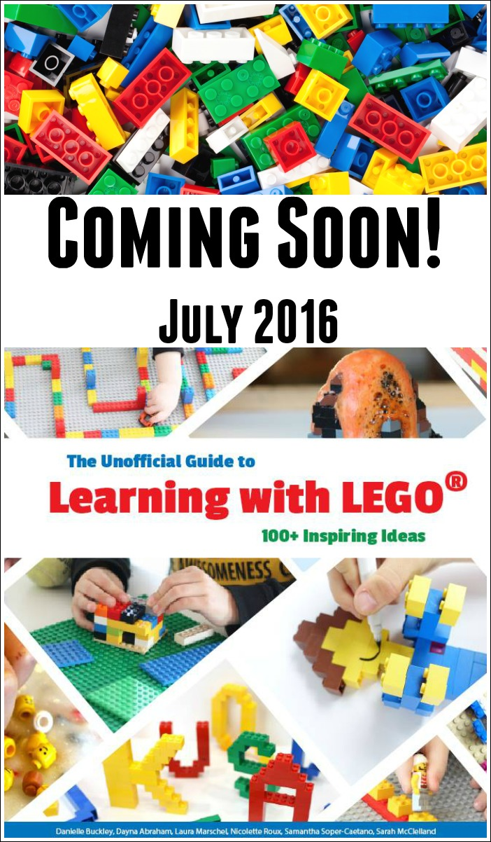 The Unofficial Guide to Learning with LEGO is Coming Soon! Pre-order your copy today! Launching July 2016!