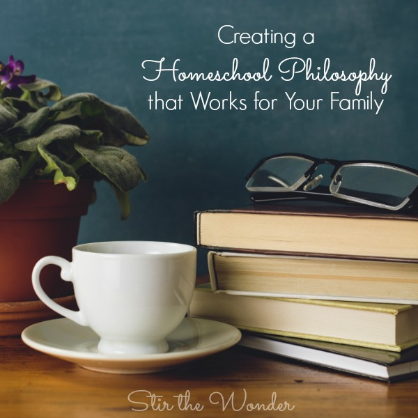 How to Create Your Own Homeschool Philosophy