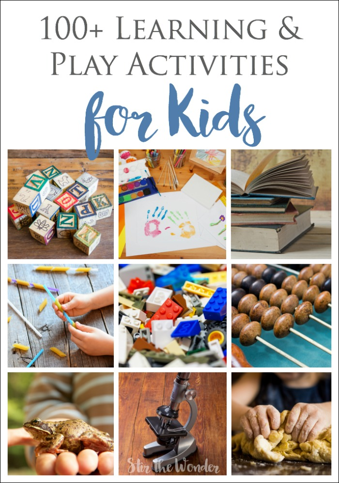 100+ Learning & Play Activites for Kids of all Ages