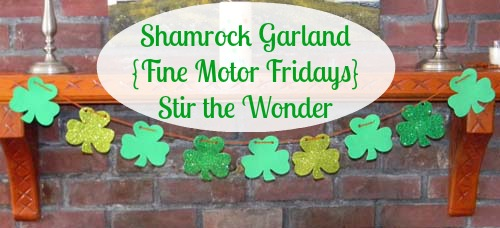 Shamrock Garland {Fine Motor Fridays} | Stir the Wonder #kbn #finemotorfridays #finemotor #preschool