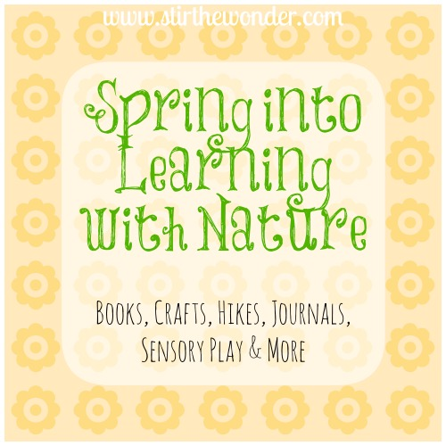 Spring into Learning with Nature | Stir the Wonder #kbn #spring #nature #kids