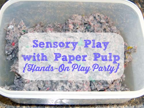 Sensory Play with Paper Pulp {Hands-On Play Party} | Stir the Wonder #sensoryplay #handsonplay #kbn