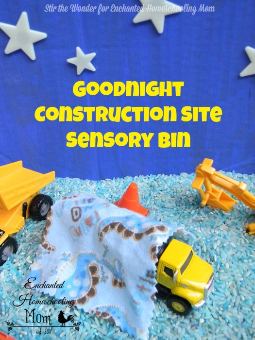 Goodnight Construction Site Sensory Bin| Stir the Wonder @ Enchanted Homeschooling Mom #kbn #sensory