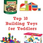 Top 10 Building Toys for Toddlers