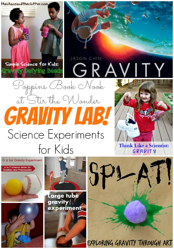 Gravity Lab! Science Experiments for Kids | Poppins Book Nook at Stir the Wonder