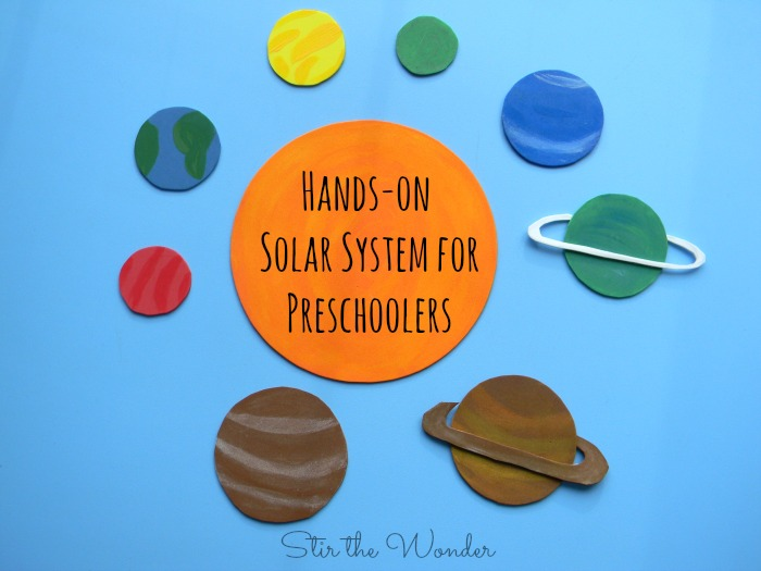 Hands-on Solar System for Preschoolers | Stir The Wonder