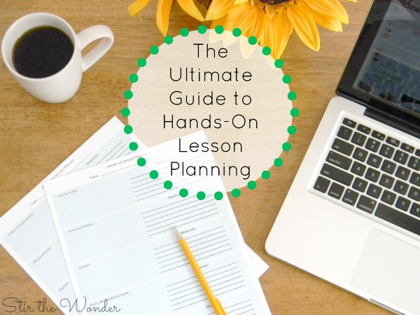 The Ultimate Guide to Hands-On Lesson Planning
