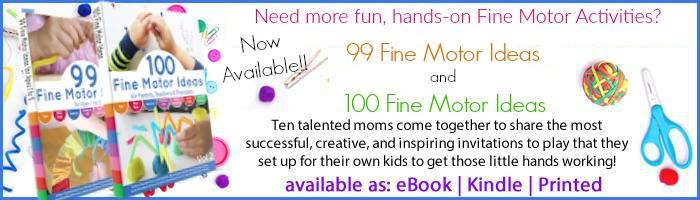 99 Fine Motor Ideas and 100 Fine Motor Ideas NOW AVAILABLE!