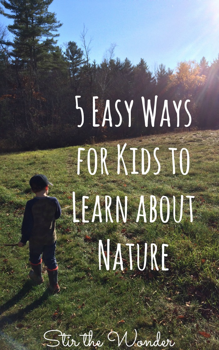 I'm amazed at how much my son learns about nature naturally! Here are five easy ways to help kids learn about nature without planning any lessons!
