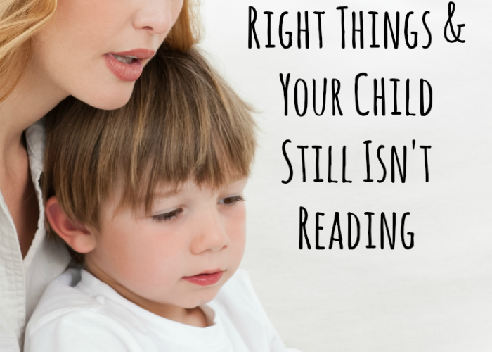 What to Do If You Do All the Right Things and Your Child Still isn't Reading